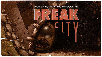 <i>Freak City Television Episode</i> Title Card