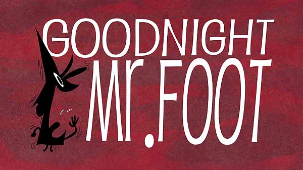 Goodnight Mr. Foot Title Card