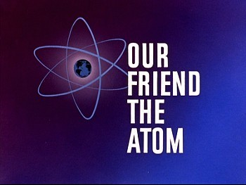 Our Friend The Atom Title Card