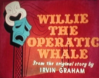 Willie The Operatic Whale Title Card