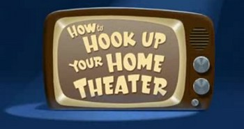<i>How To Hook Up Your Home Theater</i> Title Card