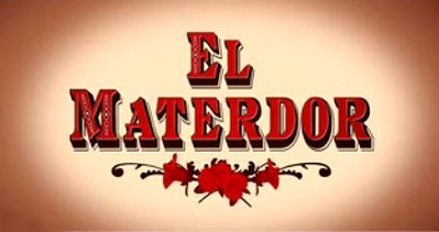 <i>El Materdor Television Episode</i> Title Card