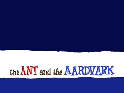 'The Ant and the Aardvark' Series Title Card