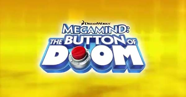 <i>Megamind: The Button Of Doom</i> Title Card