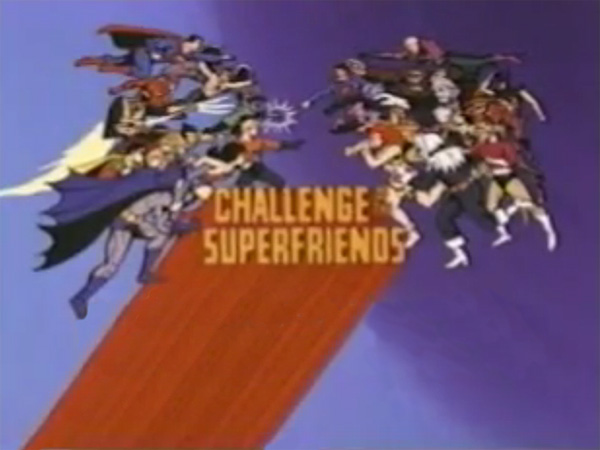 <i>Challenge of the Super Friends Television</i> Series Title Card