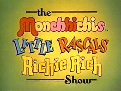The Monchhichis / Little Rascals / Richie Rich Show Television Series Title Card