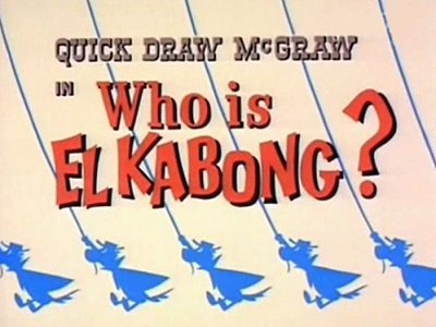 <i>Who Is El Kabong? Television Episode</i> Title Card