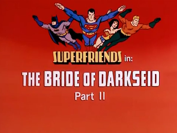 <i>The Bride Of Darkseid (Part II) Television Episode</i> Title Card
