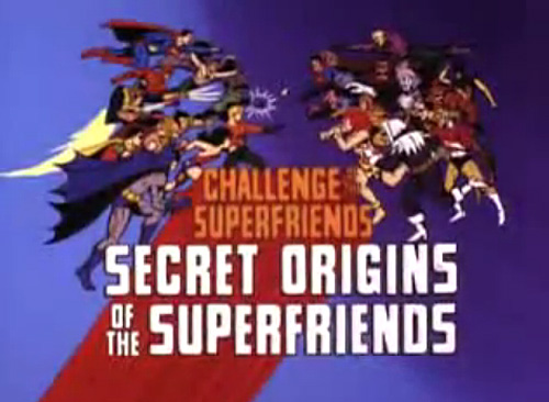 <i>Secret Origins Of The Superfriends Television Episode</i> Title Card