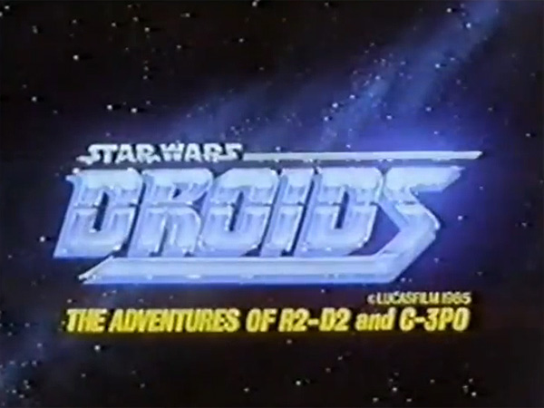 'Droids: The Adventures of R2-D2 and C3P0 Television' Series Title Card