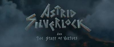 <i>Astrid Silverlock And The Staff of Virtue</i> Title Card