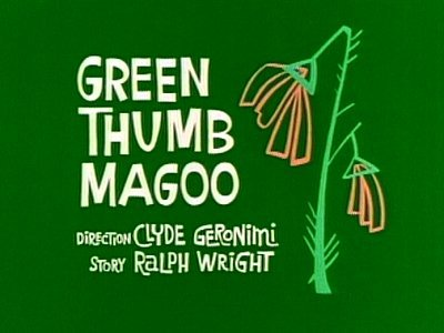 Green Thumb Magoo Television Episode Title Card