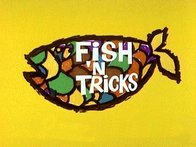 Fish 'n Tricks Television Episode Title Card