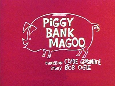 Piggy Bank Magoo Television Episode Title Card