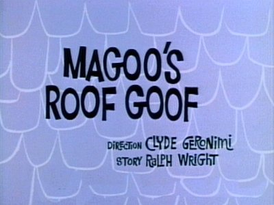 Magoo's Roof Goof Television Episode Title Card
