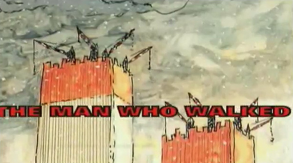The Man Who Walked Between The Towers Title Card
