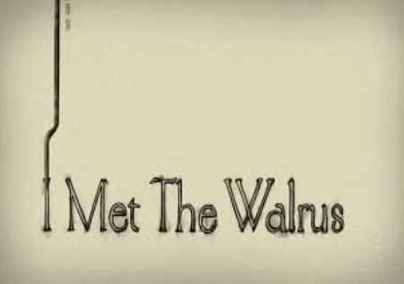 'I Met The Walrus' Title Card