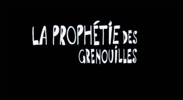<i>La Proph�tie Des Grenouilles</i> Title Card