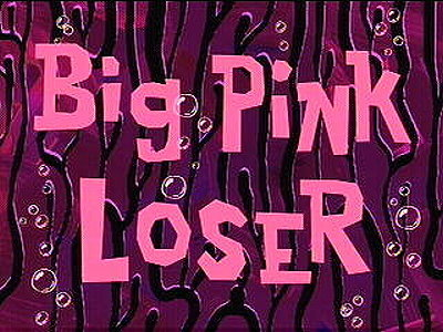 Big Pink Loser Television Episode Title Card