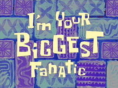 I'm Your Biggest Fanatic Television Episode Title Card