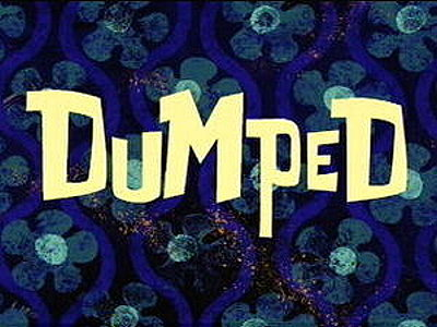 Dumped Television Episode Title Card