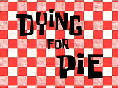 Dying For Pie Television Episode Title Card