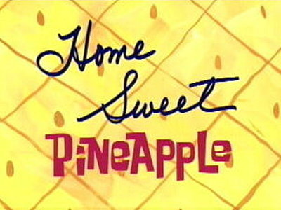 'Home Sweet Pineapple Television Episode' Title Card