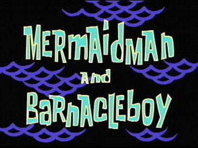 'Mermaidman And Barnacleboy Television Episode' Title Card