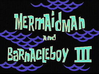 Mermaidman And Barnacleboy lll Television Episode Title Card