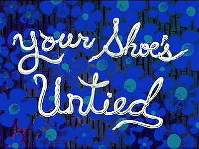 Your Shoe's Untied Television Episode Title Card