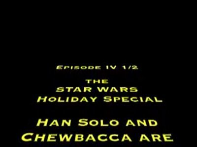 The Star Wars Holiday Special Opening Title Crawl