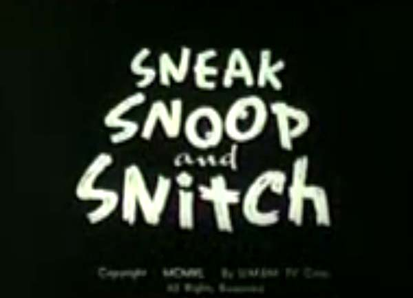 <i>Sneak, Snoop And Snitch</i> Title Card