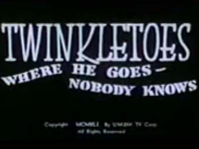 <i>Twinkletoes- Where He Goes, Nobody Knows</i> Title Card