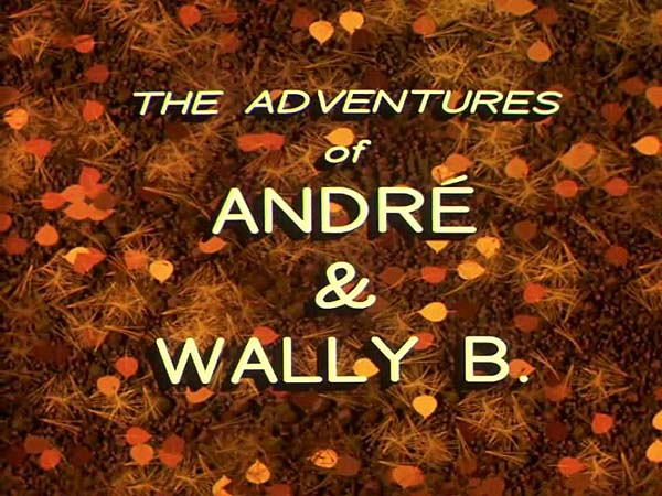 'The Adventures Of Andr� And Wally B.' Title Card