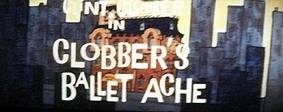 Clobber's Ballet Ache Original CinemaScope Title Card