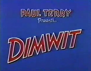 <i>Dimwit</i> Series Title Card