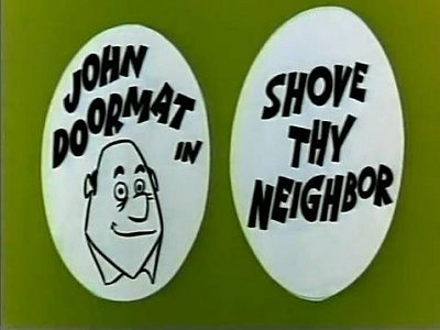 'Shove Thy Neighbor' Original Title Card