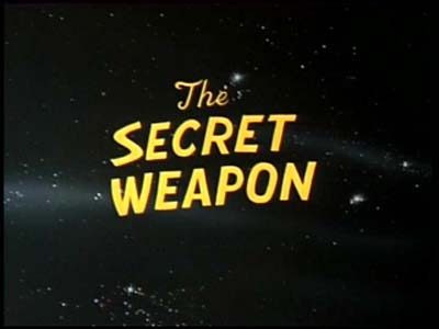 <i>The Secret Weapon Television Episode</i> Title Card
