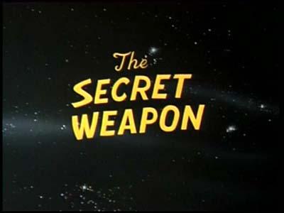 <i>The Secret Weapon Television Episode</i> Title Card