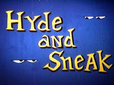 <i>Hyde And Sneak</i> Title Card