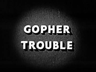 'Gopher Trouble' Original Title Card