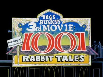 <i>Bugs Bunny's 3rd Movie: 1001 Rabbit Tales</i> Title Card