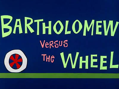 <i>Bartholomew Versus The Wheel</i> Title Card