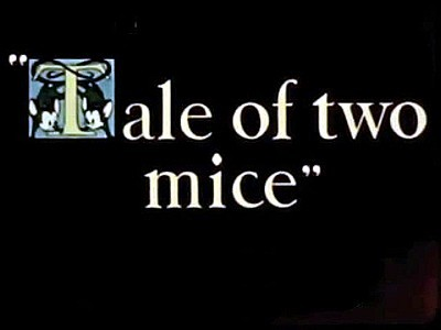 Tale Of Two Mice Original Title Card