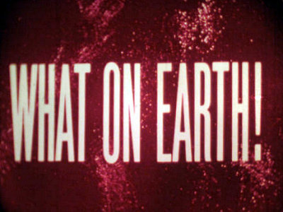 What On Earth! Title Card