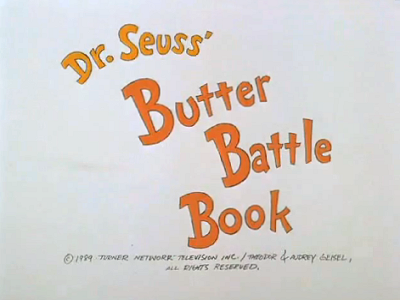 Dr. Seuss' Butter Battle Book Television Episode Title Card
