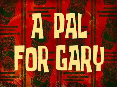A Pal For Gary (2009) Season 7 Episode 131-B Production Number : 223-709- SpongeBob SquarePants ...