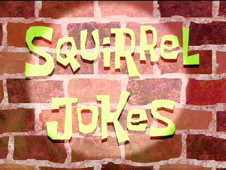 Squirrel Jokes Television Episode Title Card